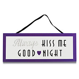 Always Kiss Me Goodnight Purple & White Plaque