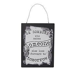 Black & White Printed Be Someone Metal Plaque