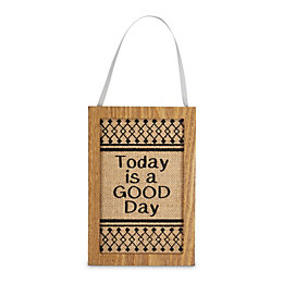 Today Is A Good Day Plaque (W)135mm (H)200mm