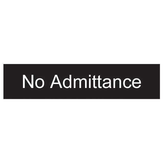 The House Nameplate Company Pvc Self Adhesive No Admittance Sign (h)50mm (w)200mm