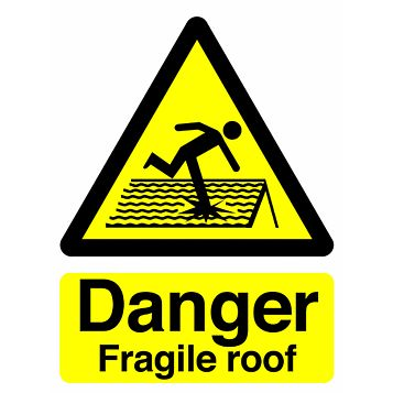 Durable Plastic Danger Fragile Roof Sign (H)210mm (W)150mm