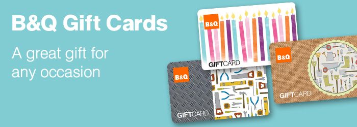 B and Q Gift Cards. A great gift for any occassion