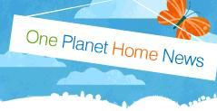One Planet Home News