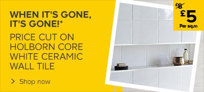Now: £5 per sq.m on Holborn wall tile