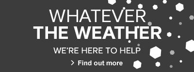 Whatever the weather, we're here to help