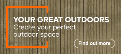 Your Great Outdoors - Create your perfect outdoor space