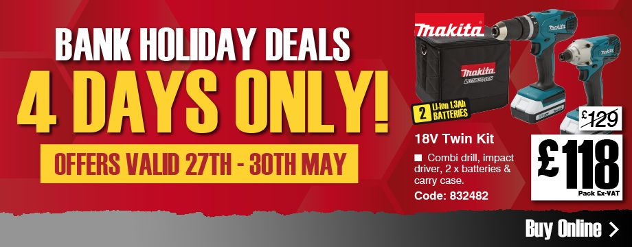 4 days only, Makita 18V twin kit only £118