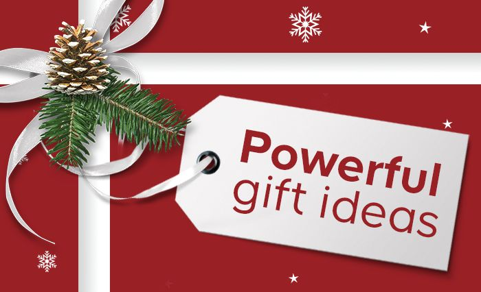 Powerful gift ideas