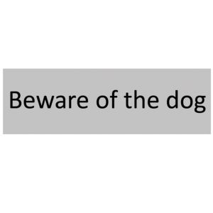 Image of The House Nameplate Company PVC Self Adhesive Beware Of The Dog Sign (H)50mm (W)150mm
