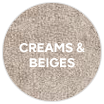 CREAMS & BEIGES