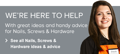 Nail, Screws and Hardward ideas and advice