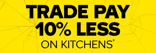 Trade pay 10% less on kitchens