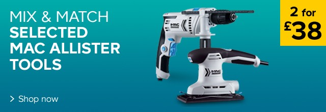 2 for £38 on selected Mac Allister power tools